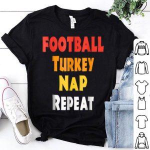 Official Funny Thanksgiving Football Turkey Nap Repeat shirt