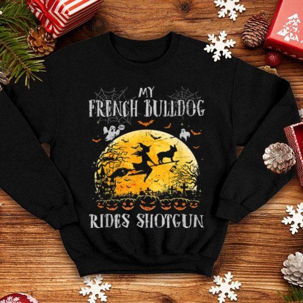 Official My French Bulldog Rides Shotgun Halloween Gift For Dog Lover shirt