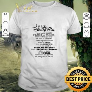 Premium I am a Disney girl i have battled dragons pirates and evil queen shirt