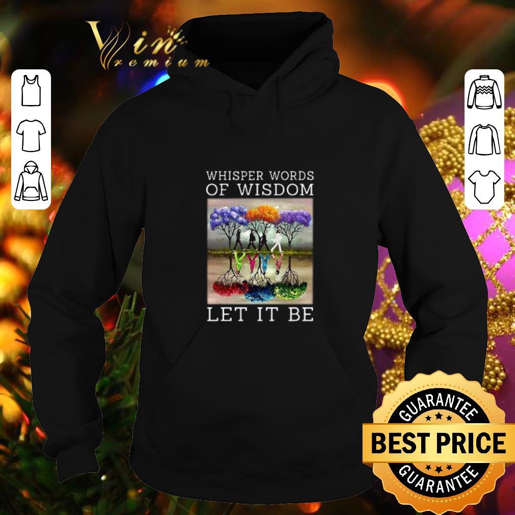 Premium The Beatles Whisper Words Of Wisdom Let It Be shirt 4 - Premium The Beatles Whisper Words Of Wisdom Let It Be shirt