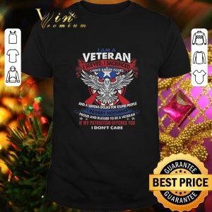 Awesome I am a veteran i served i sacrificed i have anger issues shirt