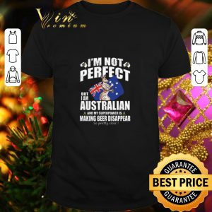 Awesome Kangaroo I'm not perfect but i am Australian and my superpower shirt