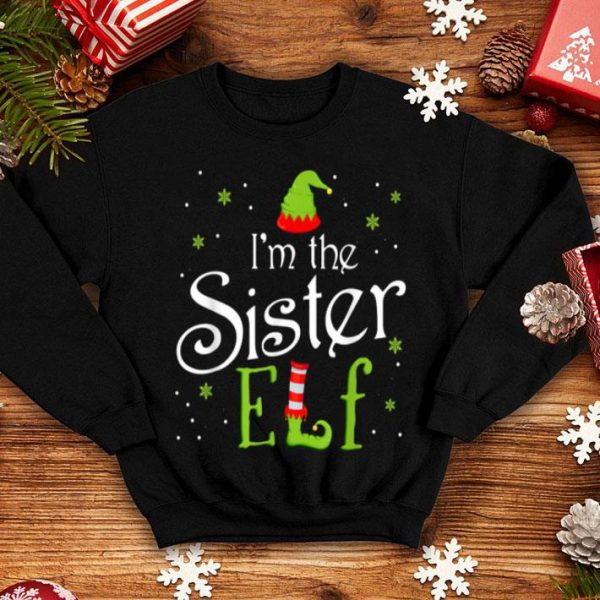 Beautiful I'm The Sister Elf Funny Group Matching Family Xmas Gift shirt
