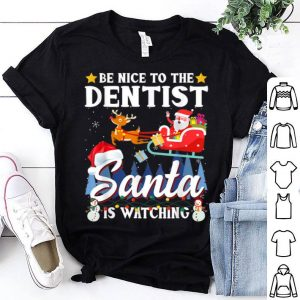 Beautiful Santa Watching Tee Xmas Be Nice To The Dentist shirt