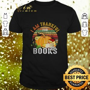 Best I am thankful for books vintage shirt