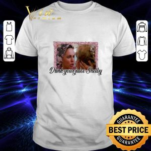 Original Steel Magnolias drink your juice Shelby shirt