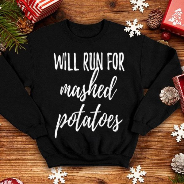 Premium Will Run for Mashed Potatoes Funny Turkey Trot shirt