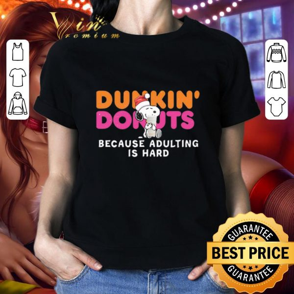 Pretty Snoopy Dunkin Donuts coffee because adulting is hard shirt
