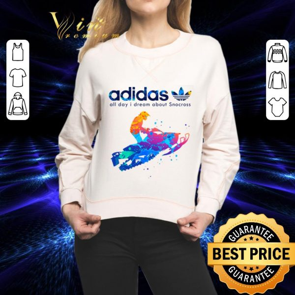 Pretty adidas all day i dream about Snocross shirt