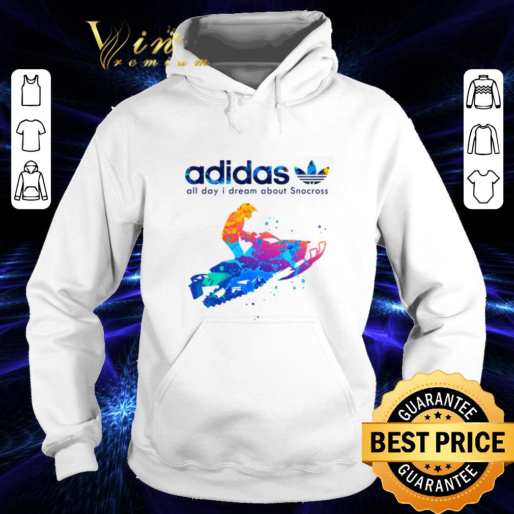 Pretty adidas all day i dream about Snocross shirt 4 - Pretty adidas all day i dream about Snocross shirt