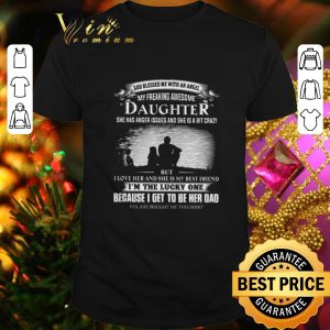 Awesome God blessed me with an angel my freaking awesome daughter shirt