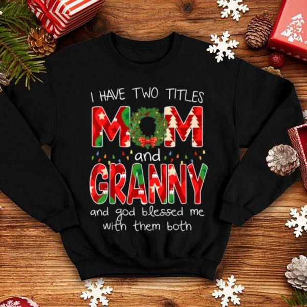 Beautiful Womens I have two titles Mom and Granny Christmas Gift sweater