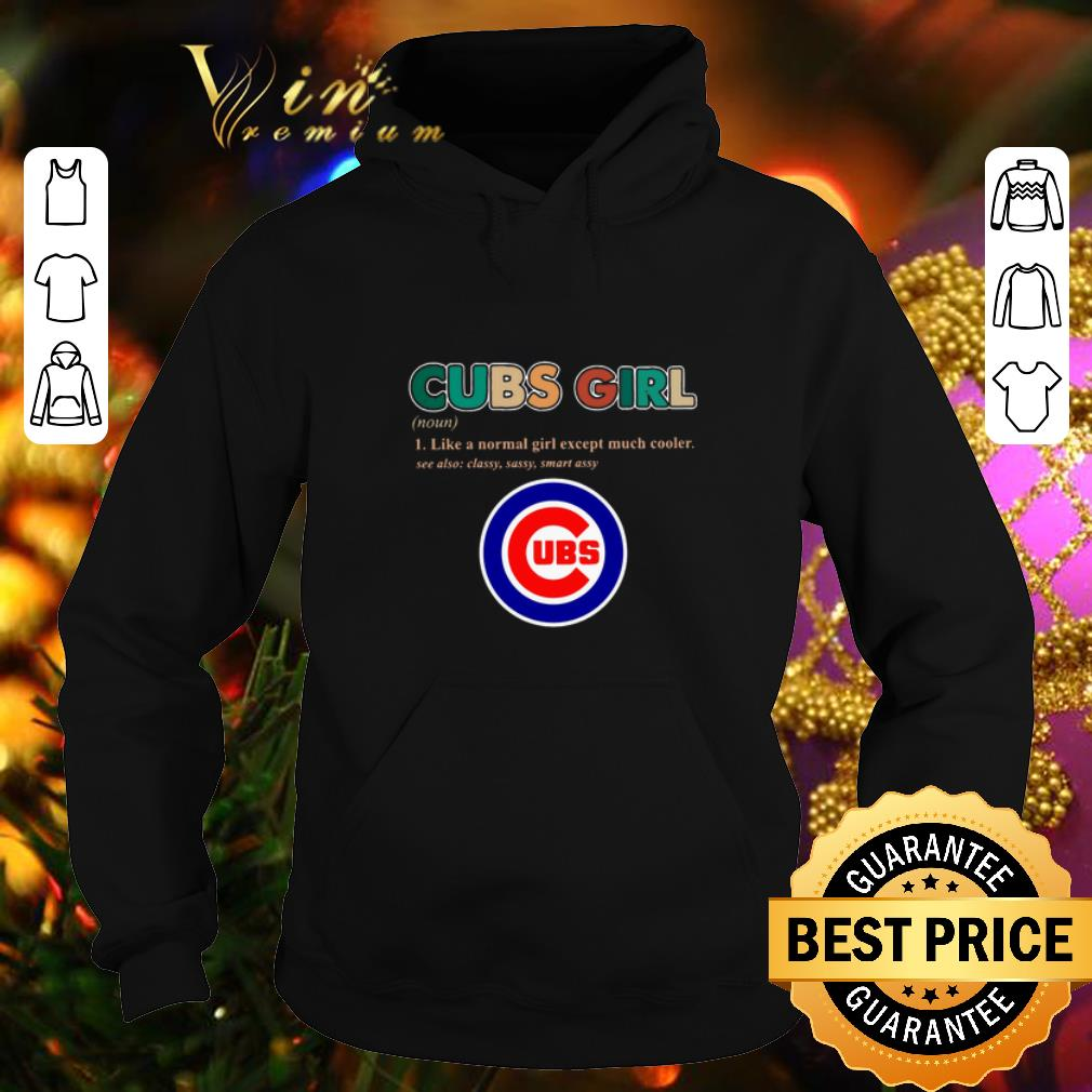 Best Chicago Cubs girl definition like a normal girl except much shirt 4 - Best Chicago Cubs girl definition like a normal girl except much shirt