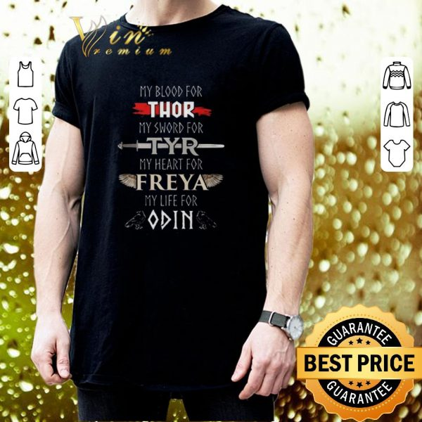 Pretty My Blood For Thor My Sword For Tyr My Heart For Freya My Life For Odin shirt