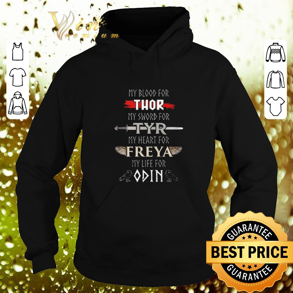 Pretty My Blood For Thor My Sword For Tyr My Heart For Freya My Life For Odin shirt 4 - Pretty My Blood For Thor My Sword For Tyr My Heart For Freya My Life For Odin shirt