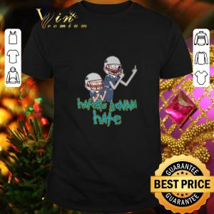 Pretty Rick and Morty haters gonna hate Patriots shirt
