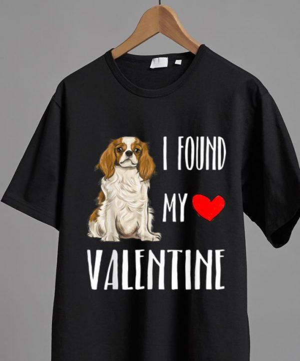 Great I Found My Valentine Cavalier King Charles Spaniel shirt