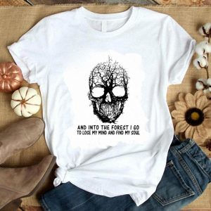 Awesome Skull tree and into the forest i go to lose my mind and find my soul shirt