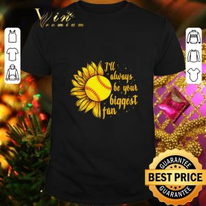 Awesome Baseball Sunflower I'll always be your biggest fan shirt
