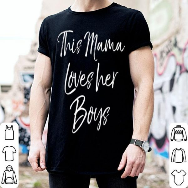 Awesome Mother's Day Gift For Mom Of Boys This Mama Loves Her Boys shirt