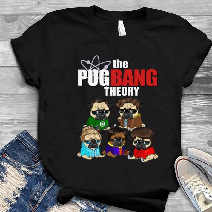 Great The Pug Bang Theory shirt 1 - Great The Pug Bang Theory shirt