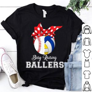 Nice Beautiful Baseball Volleyball Busy Raising Ballers Mothers Day shirt