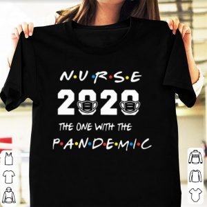 Original Nurse 2020 Face Mask The One With The Pandemic shirt