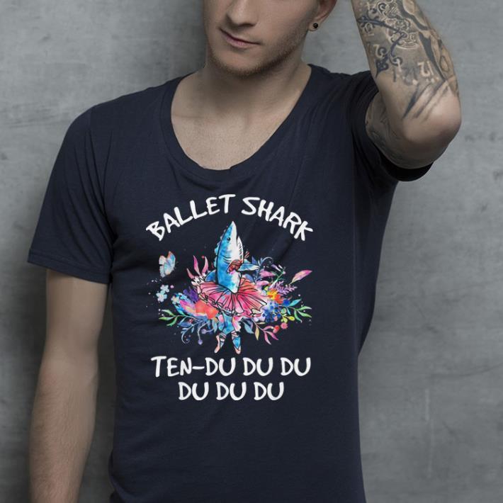 Ballet Shark Ten Du du du shirt 4 - Ballet Shark Ten - Du du du shirt