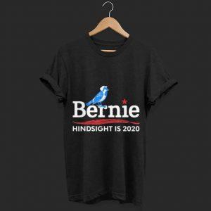 Bernie Birdie Sanders President Hindsight is 2020 shirt