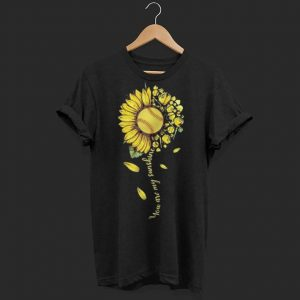 Sunflower Lover You Are My Sunshine Softball shirt