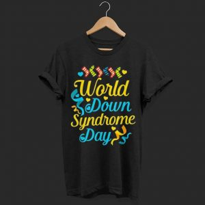World Down Syndrome Day Awareness shirt