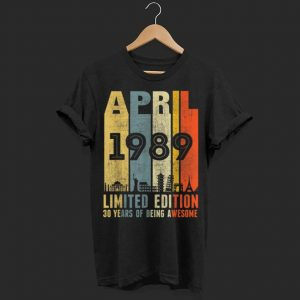 April 1989 30 years of being awesome Vintage shirt