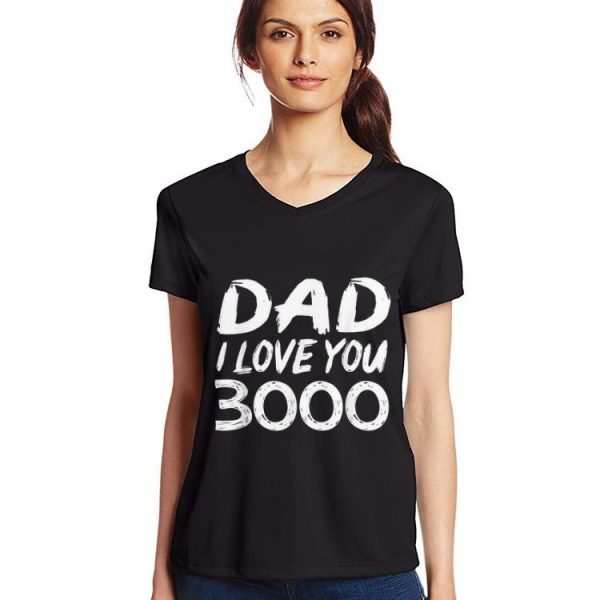 Daughter Dad I love you 3000 Daddy Day shirt