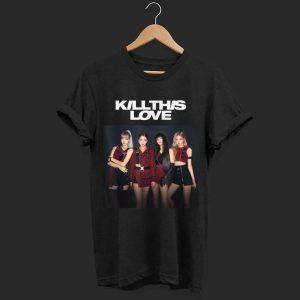 Kpop Black Pink Kill This Love shirt