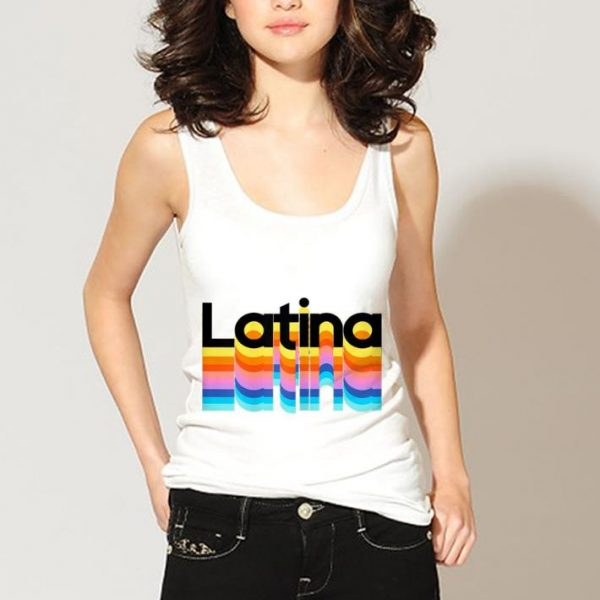 Latina Latinx Colorful Trendy 2019 shirt