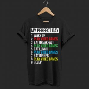 My Perfect Day Video Games shirt