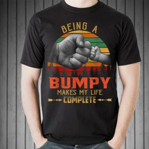 Being Bumpy makes my life complete shirt