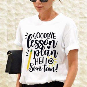 Goodbye Lesson Plan Hello Sun Tan Teacher shirt 2