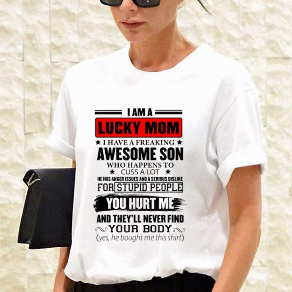 I Am A Lucky Mom I Have A Freaking Awesome Son Mother's Day shirt