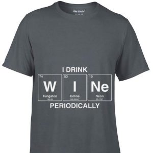 I drink wine periodically periodic table wine drinker shirt