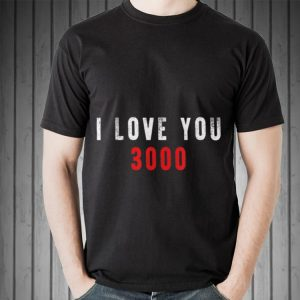 I love you 3000 Daughter and Dad shirt 1