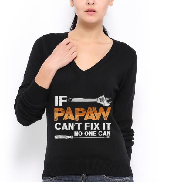 If Papaw Cant Fix It No One Can Fathers Day shirt