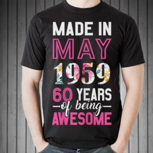 Made in may 1959 60 years of being awesome