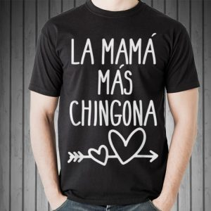 Mama Mas Chingona Mother's Day shirt