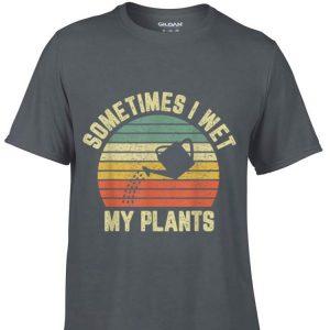 Sometimes I Wet My Plants Sunset shirt