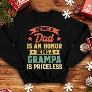 Being A Dad Is An Honor Being A Grampa Is Priceless Vintage shirt