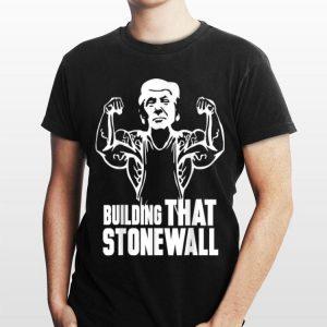 Building That Stonewall Trumps Combative Plan shirt