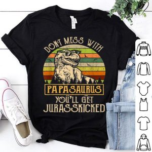 Dont Mess with Papasaurus Rex Dad HappyFathers Day shirt