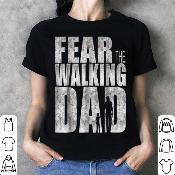 Fear The Walking Dad Father Day shirt