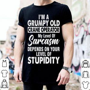 I Am A Grumpy Old Crane Operator Fathers Day shirt